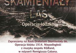Rock Oratorium - Skamieniały Las. Operacja Łódzka 1914. Niepodległość