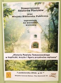 """""""Historia powiatu tomaszowskiego w kapliczki, krzyże i figury przydrożne wpisana""""-  wernisaż wystawy"""