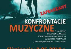 Eliminacje Konfrontacji Muzycznych o nagrodę Prezydenta Miasta Tomaszowa Mazowieckiego