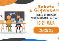 """""""Szkoła z Gigantami"""" – webinary z programowania i matematyki dla dzieci i młodzieży"""